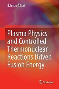 Plasma Physics and Controlled Thermonuclear Reactions Driven Fusion Energy