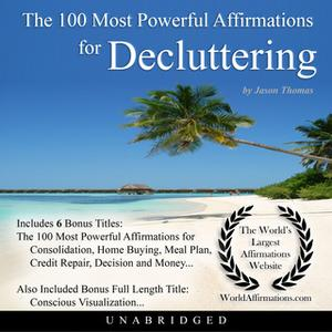 «The 100 Most Powerful Affirmations for Decluttering» by Jason Thomas