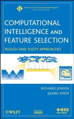 Computational Intelligence and Feature Selection: Rough and Fuzzy Approaches (Repost)
