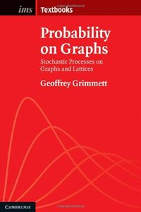 Probability on Graphs: Random Processes on Graphs and Lattices (repost)