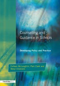 Counseling and Guidance in Schools: Developing Policy and Practice (Quality in Secondary Schools and Colleges Series)