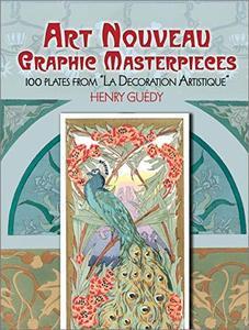 """Art Nouveau Graphic Masterpieces: 100 Plates From """"La Decoration Artistique"""""""