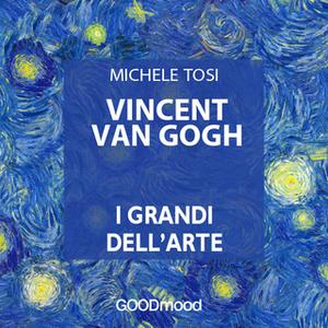 «Vincent Van Gogh» by Michele Tosi