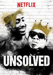 Unsolved: The Murders of Tupac and the Notorious B.I.G. (2018)