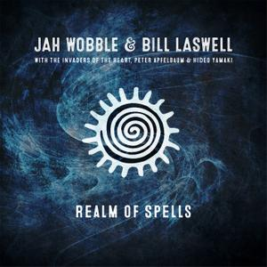 Jah Wobble & Bill Laswell - Realm of Spells (2019) {Jah Wobble Records)