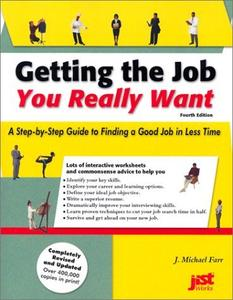 Getting the Job You Really Want: A Step-By-Step Guide to Finding a Good Job in Less Time by J. Michael Farr