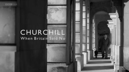 BBC - Churchill: When Britain Said No (2015)
