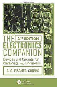 The Electronics Companion: Devices and Circuits for Physicists and Engineers (2nd Edition) (Repost)