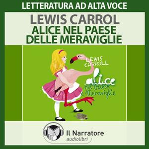 «Alice nel paese delle meraviglie» by Carroll Lewis