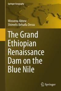 The Grand Ethiopian Renaissance Dam on the Blue Nile