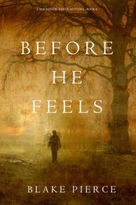 «Before He Feels» by Blake Pierce