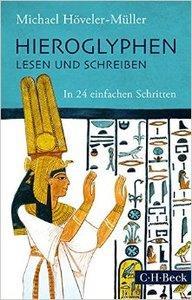 Hieroglyphen lesen und schreiben: In 24 einfachen Schritten (repost)