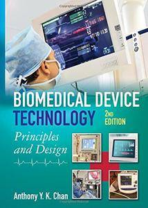 Biomedical Device Technology: Principles and Design, Second Edition