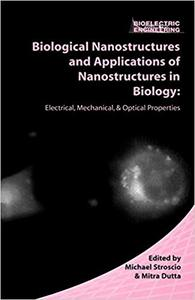 Biological Nanostructures and Applications of Nanostructures in Biology (Repost)
