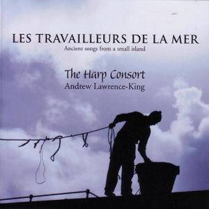 Andrew Lawrence-King, The Harp Consort, Clara Sanabras, Paul Hillier - Les Travailleurs de la mer (2006) (Repost)