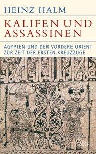 Kalifen und Assassinen: Ägypten und der Vordere Orient zur Zeit der ersten Kreuzzüge 1074-1171 (repost)
