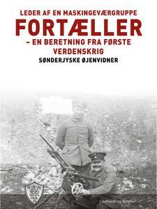 «Leder af en maskingeværgruppe fortæller» by Sønderjyske Øjenvidner
