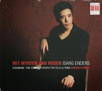 Isang Enders, Andreas Hering - Mit Myrten und Rosen: Schumann, Yun (2013)