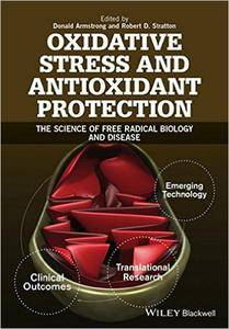 Textbook of Oxidative Stress and Antioxidant Protection: The Science of Free Radical Biology and Disease (repost)