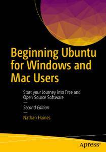 Beginning Ubuntu for Windows and Mac Users: Start your Journey into Free and Open Source Software, Second Edition