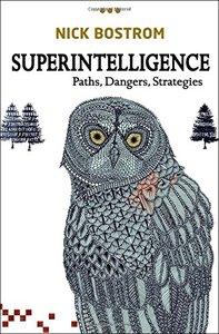 Superintelligence: Paths, Dangers, Strategies (repost)