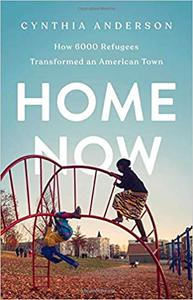 Home Now: How 6000 Refugees Transformed an American Town