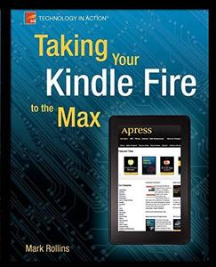Taking Your Kindle Fire to the Max (Repost)