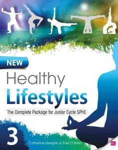New Healthy Lifestyles 3: The Complete Package for Junior Cycle SPHE by Catherine Deegan & Edel O'Brien