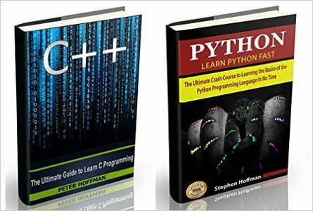 C++: The Ultimate Crash Course to Learning the Basics of C++ and Python Programming Language