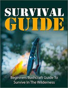 Hiking: Camping: Bushcraft Survival Guide