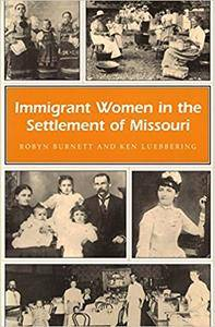 Immigrant Women in the Settlement of Missouri