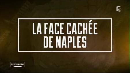 (Fr5) La face cachée de Naples (2017)