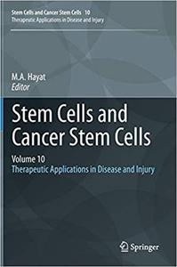 Stem Cells and Cancer Stem Cells, Volume 10: Therapeutic Applications in Disease and Injury