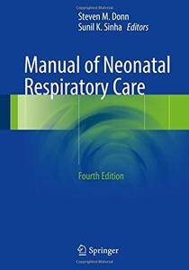 Manual of Neonatal Respiratory Care, Fourth Edition