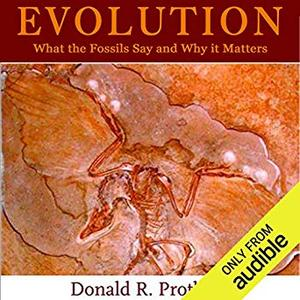 Evolution: What the Fossils Say and Why it Matters: Adapted for Audio [Audiobook]