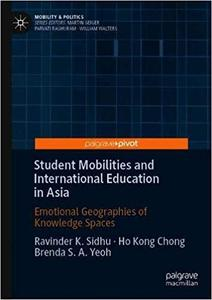 Student Mobilities and International Education in Asia: Emotional Geographies of Knowledge Spaces