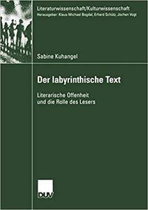 Der Iabyrinthische Text: Literarische Offenheit und die Rolle des Lesers