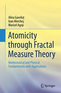 Atomicity through Fractal Measure Theory: Mathematical and Physical Fundamentals with Applications (Repost)
