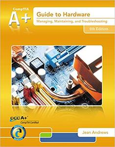 A+ Guide to Hardware 6th Edition