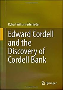 Edward Cordell and the Discovery of Cordell Bank