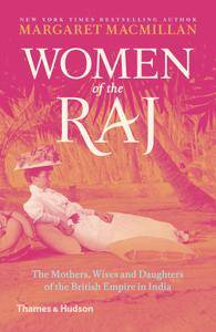 Women of the Raj: The Mothers, Wives and Daughters of the British Empire in India, 2nd Revised Edition
