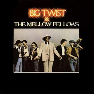 Big Twist & The Mellow Fellows - Big Twist & The Mellow Fellows (1980/2019)