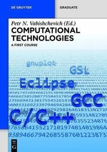 Computational Technologies : A First Course
