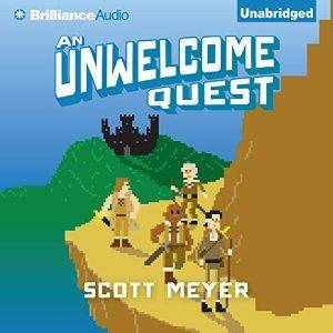 An Unwelcome Quest: Magic 2.0, Book 3 by Scott Meyer (Repost)