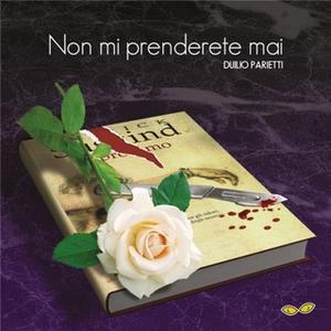 «Non mi prenderete mai» by Duilio Parietti