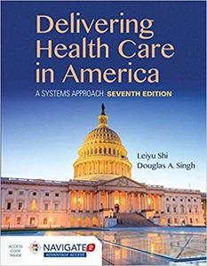 Delivering Health Care in America: A Systems Approach 7th Edition