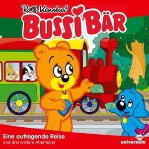 «Bussi Bär - Folgen 1-4: Eine aufregende Reise» by Rolf Kauka