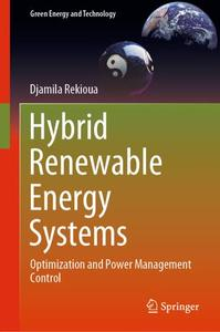Hybrid Renewable Energy Systems: Optimization and Power Management Control