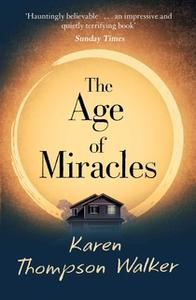 «The Age of Miracles» by Karen Thompson Walker