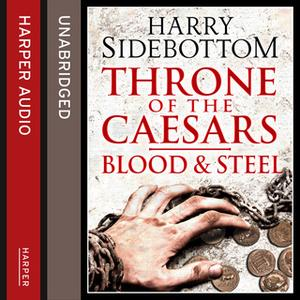 «Blood and Steel» by Harry Sidebottom